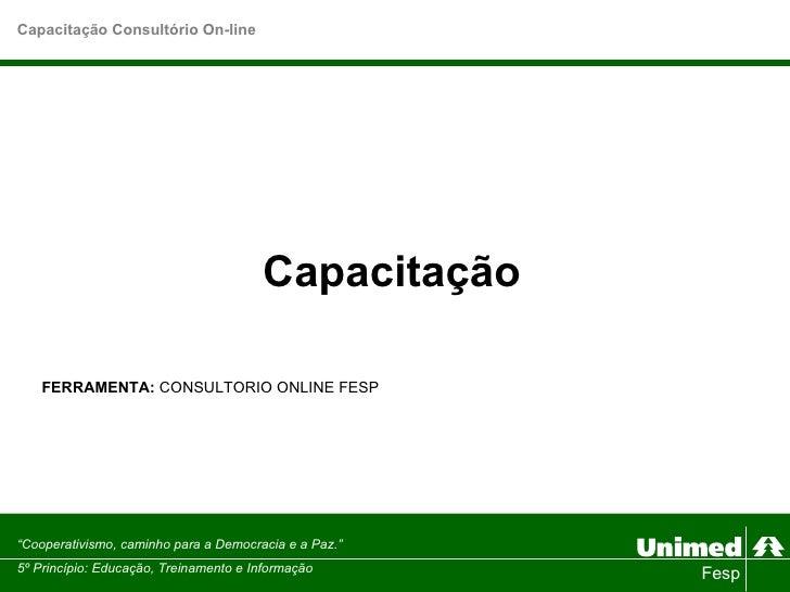 """Fesp Capacitação FERRAMENTA:  CONSULTORIO ONLINE FESP """" Cooperativismo, caminho para a Democracia e a Paz.""""  5º Princípio:..."""