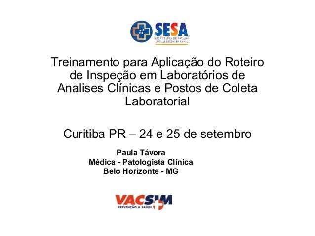 Treinamento para Aplicação do Roteiro de Inspeção em Laboratórios de Analises Clínicas e Postos de Coleta Laboratorial Cur...