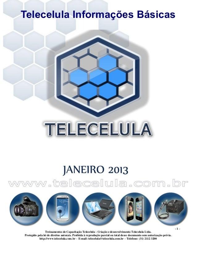 - 1 –Treinamentos de Capacitação Telecelula - Criação e desenvolvimento Telecelula Ltda.Protegido pela lei de direitos aut...
