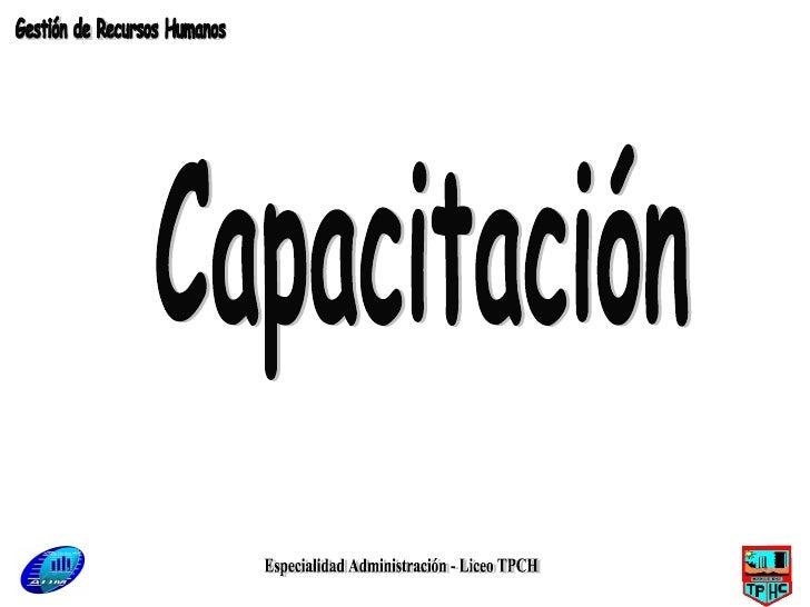 Especialidad Administración - Liceo TPCH Capacitación Gestión de Recursos Humanos