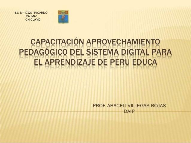 """I.E. N° 10223 """"RICARDO PALMA"""" CHICLAYO  CAPACITACIÓN APROVECHAMIENTO PEDAGÓGICO DEL SISTEMA DIGITAL PARA EL APRENDIZAJE DE..."""