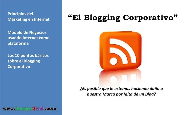 "Principios del Marketing en Internet<br />""El Blogging Corporativo""<br />Modelo de Negocios usando Internet como plataform..."