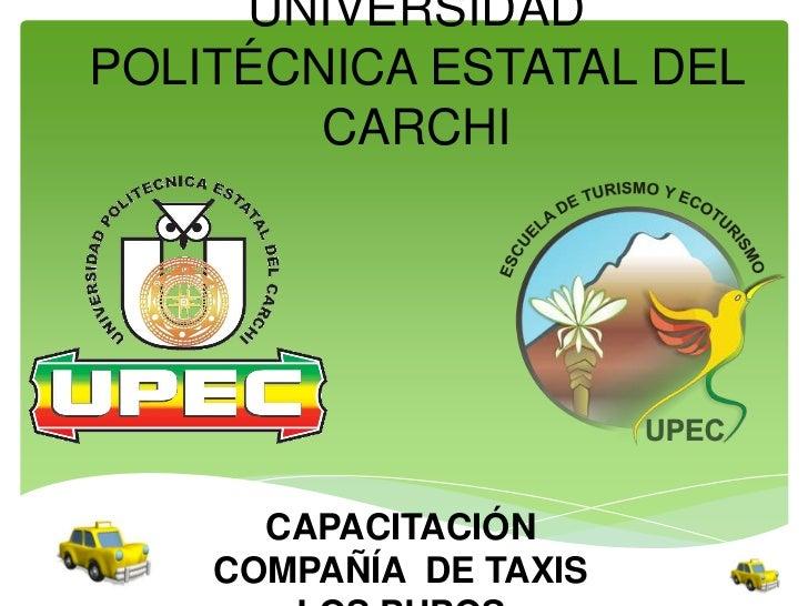 UNIVERSIDADPOLITÉCNICA ESTATAL DEL        CARCHI      CAPACITACIÓN    COMPAÑÍA DE TAXIS