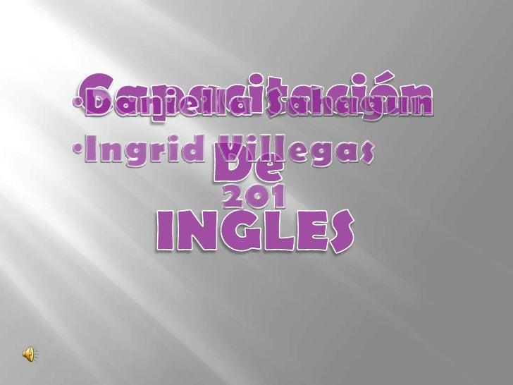 Lengua de la ramagermánica, hablada en elReino Unido y otros países.
