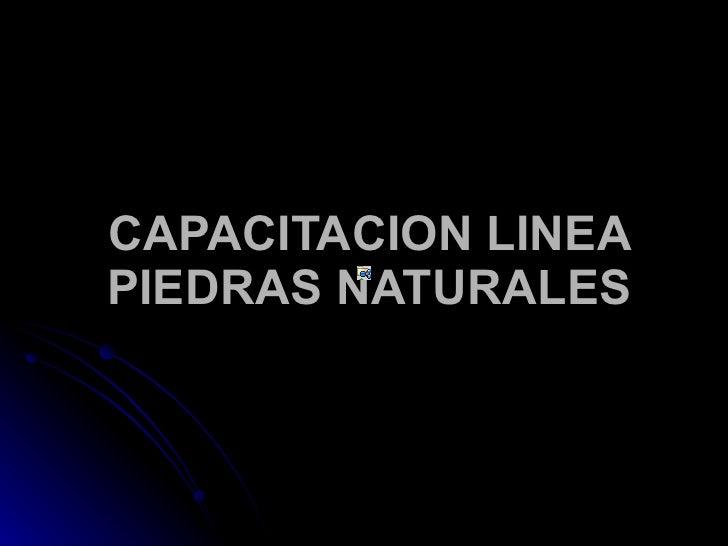CAPACITACION LINEA PIEDRAS NATURALES