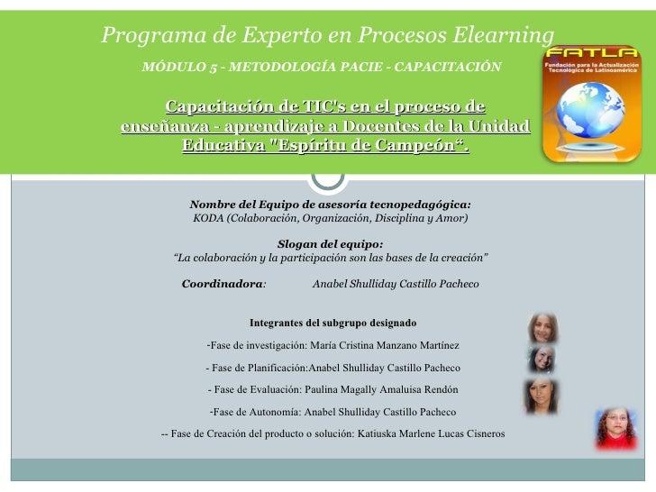 MÓDULO 5 - METODOLOGÍA PACIE - CAPACITACIÓN Programa de Experto en Procesos Elearning Capacitación de TIC's en el proceso ...
