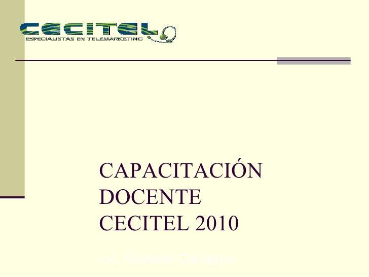 CAPACITACIÓN DOCENTE CECITEL 2010 Lic. Gissella Carrasco