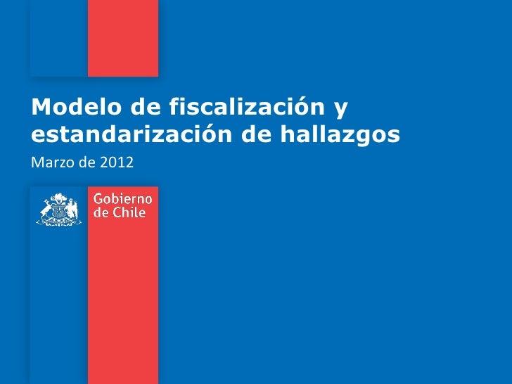 Modelo de fiscalización yestandarización de hallazgosMarzo de 2012