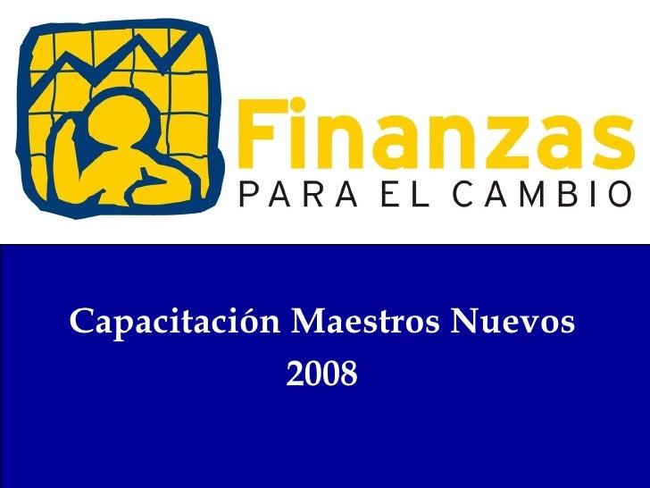 Capacitación Maestros Nuevos 2008