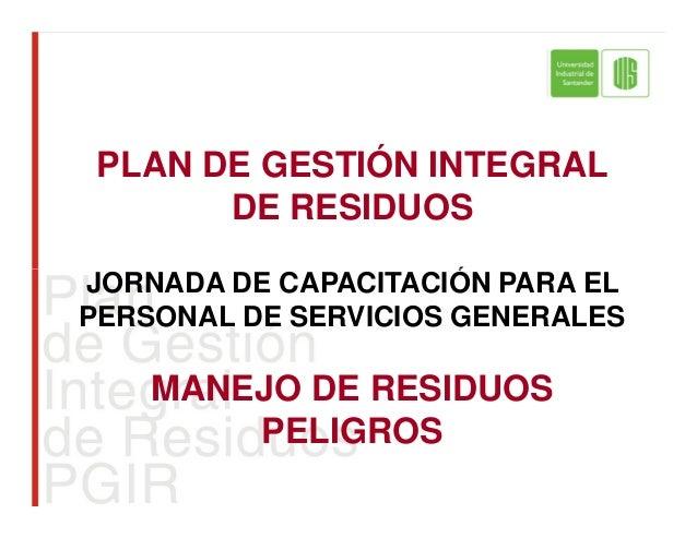 PLAN DE GESTIÓN INTEGRAL DE RESIDUOS JORNADA DE CAPACITACIÓN PARA ELJORNADA DE CAPACITACIÓN PARA EL PERSONAL DE SERVICIOS ...