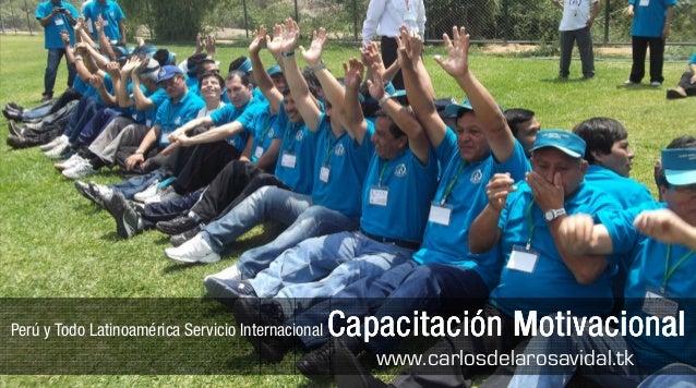 Perú y Todo Latinoamérica Servicio Internacional Capacitación MotivacionalCapacitación MotivacionalCapacitación Motivacion...