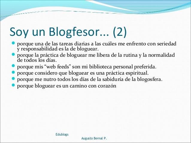 Soy un Blogfesor... (2) porque una de las tareas diarias a las cuáles me enfrento con seriedad y responsabilidad es la de...