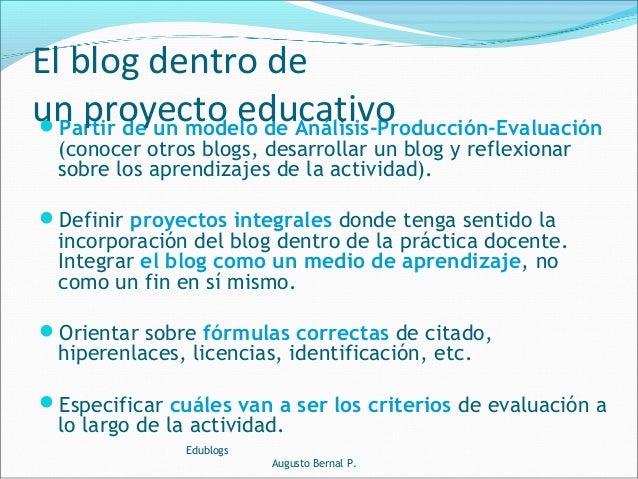 Partir de un modelo de Análisis-Producción-Evaluación (conocer otros blogs, desarrollar un blog y reflexionar sobre los a...