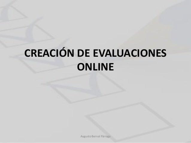 CREACIÓN DE EVALUACIONES ONLINE Augusto Bernal Párraga