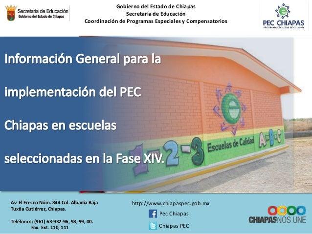 Gobierno del Estado de Chiapas  Secretaría de Educación  Coordinación de Programas Especiales y Compensatorios  Av. El Fre...