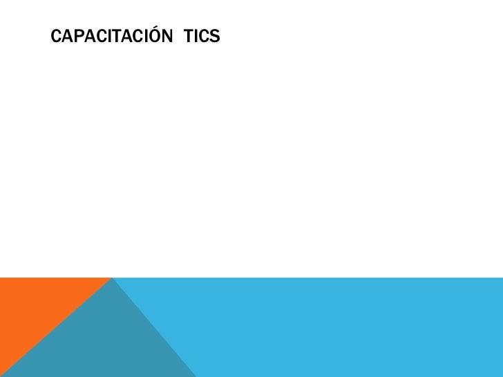 CAPACITACIÓN  TICS<br />