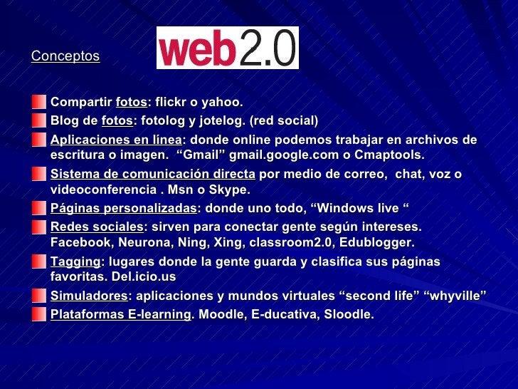 Conceptos   <ul><li>Compartir  fotos : flickr o yahoo. </li></ul><ul><li>Blog de  fotos : fotolog y jotelog. (red social) ...
