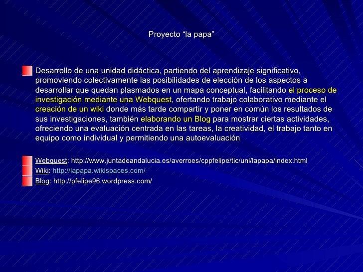 """Proyecto """"la papa"""" <ul><li>Desarrollo de una unidad didáctica, partiendo del aprendizaje significativo, promoviendo colect..."""