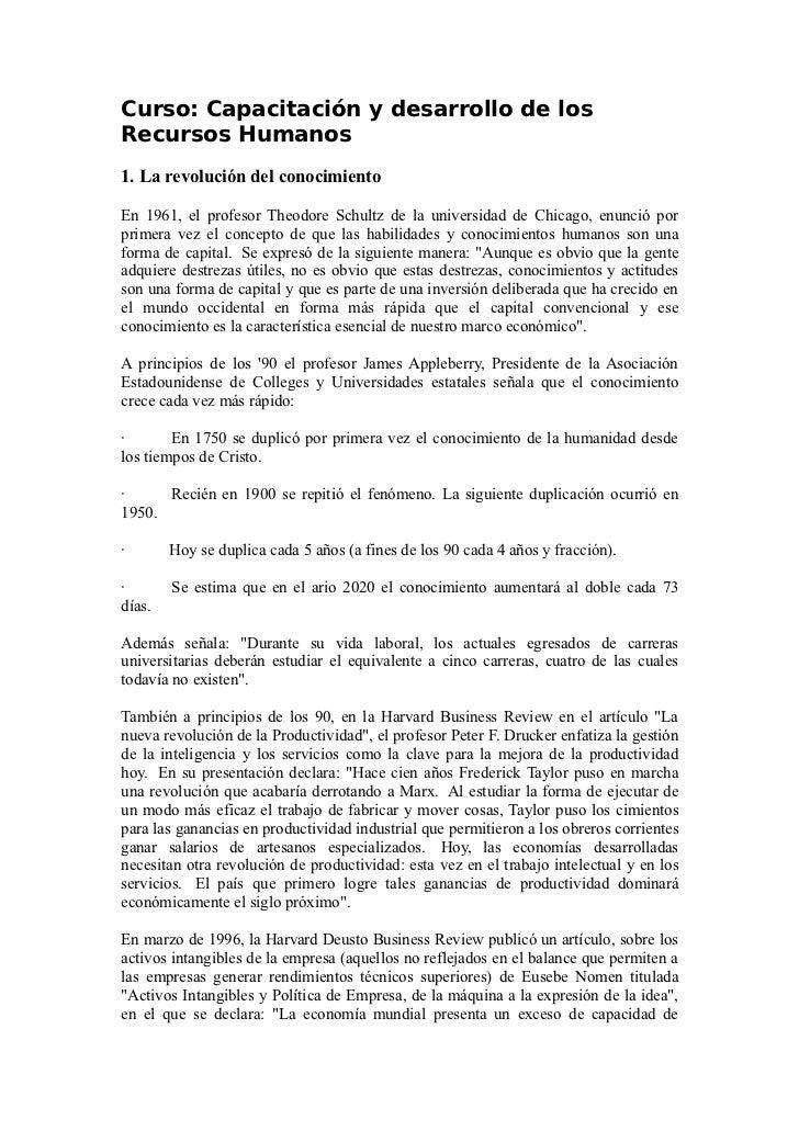 Curso: Capacitación y desarrollo de losRecursos Humanos1. La revolución del conocimientoEn 1961, el profesor Theodore Schu...