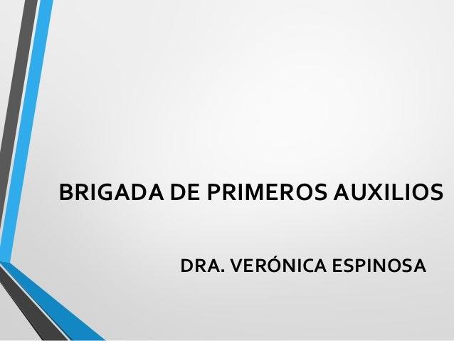 BRIGADA DE PRIMEROS AUXILIOS DRA. VERÓNICA ESPINOSA