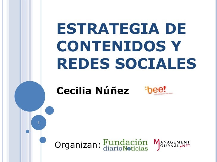 ESTRATEGIA DE CONTENIDOS Y REDES SOCIALES Cecilia Núñez  Organizan: