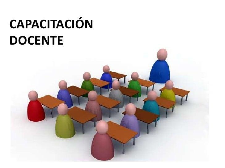 CAPACITACIÓN    DOCENTE<br />