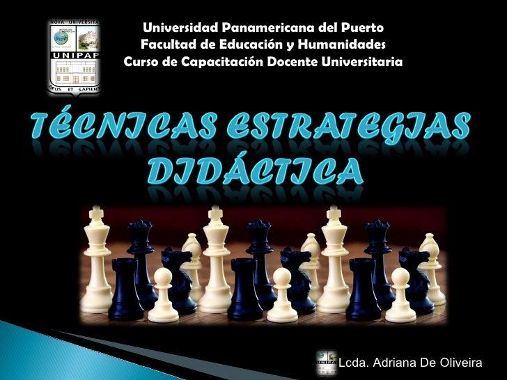 Universidad Panamericana del Puerto Facultad de Educación y Humanidades Curso de Capacitación Docente Universitaria Lcda. ...