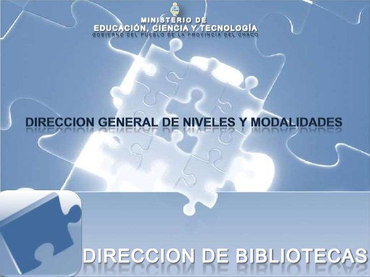 MINISTERIO DE <br />EDUCACIÓN, CIENCIA Y TECNOLOGÍA<br />GOBIERNO DEL PUEBLO DE LA PROVINCIA DEL CHACO<br />DIRECCION GENE...