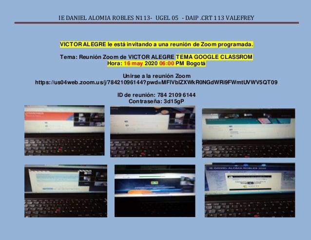 IE DANIEL ALOMIA ROBLES N113- UGEL 05 - DAIP .CRT 113 VALEFREY VICTOR ALEGRE le est� invitando a una reuni�n de Zoom progr...