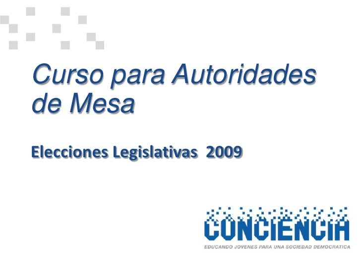 Curso para Autoridades de Mesa Elecciones Legislativas 2009