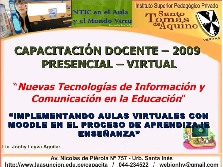 """CAPACITACIÓN DOCENTE – 2009  PRESENCIAL – VIRTUAL """" Nuevas Tecnologías de Información y Comunicación en la Educación """"   """"..."""