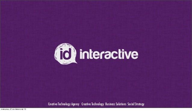 Creative Technology Agency Creative Technology Business Solutions Social Strategy miércoles, 27 de febrero de 13