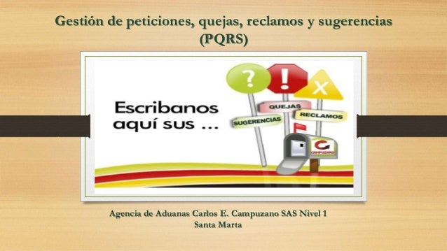 Gestión de peticiones, quejas, reclamos y sugerencias (PQRS) Agencia de Aduanas Carlos E. Campuzano SAS Nivel 1 Santa Marta