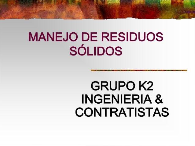 MANEJO DE RESIDUOS SÓLIDOS  GRUPO K2 INGENIERIA & CONTRATISTAS