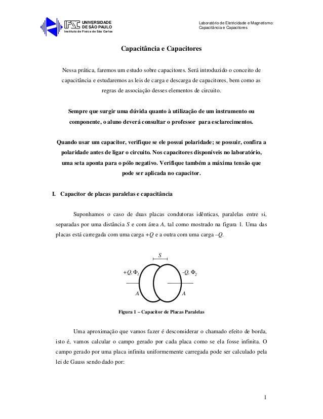 Instituto de Física de São Carlos UNIVERSIDADE DE SÃO PAULO Laboratório de Eletricidade e Magnetismo: Capacitância e Capac...