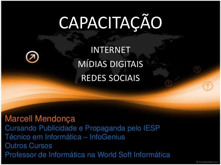 CAPACITAÇÃO                        INTERNET                      MÍDIAS DIGITAIS                      REDES SOCIAISMarcell...