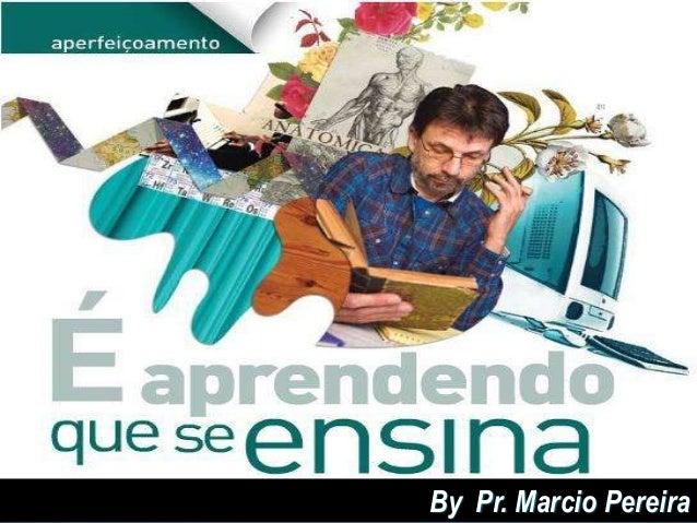 By Pr. Marcio Pereira