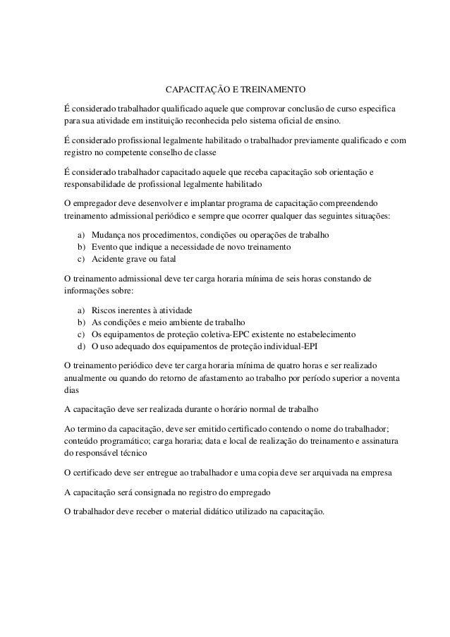 CAPACITAÇÃO E TREINAMENTOÉ considerado trabalhador qualificado aquele que comprovar conclusão de curso especificapara sua ...