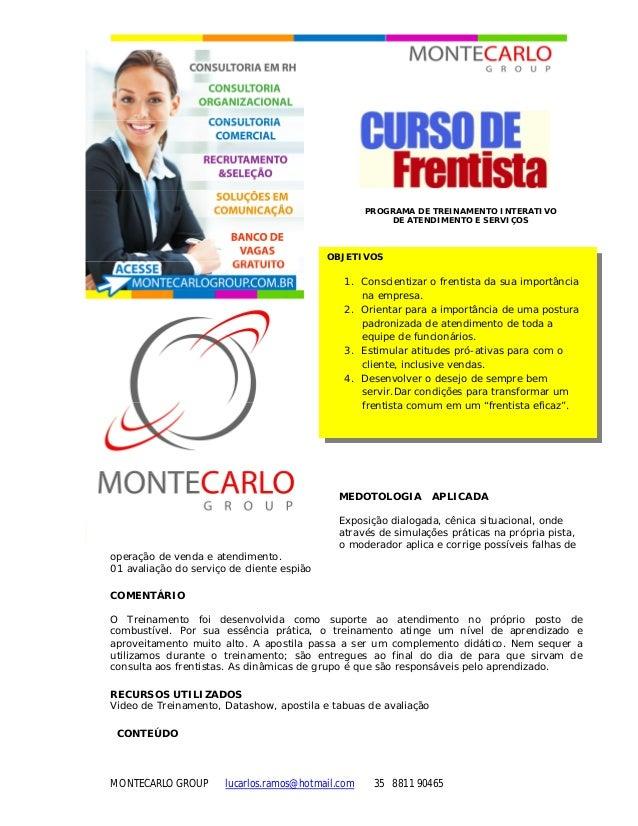 MONTECARLO GROUP lucarlos.ramos@hotmail.com 35 8811 90465 PROGRAMA DE TREINAMENTO INTERATIVO DE ATENDIMENTO E SERVIÇOS MED...