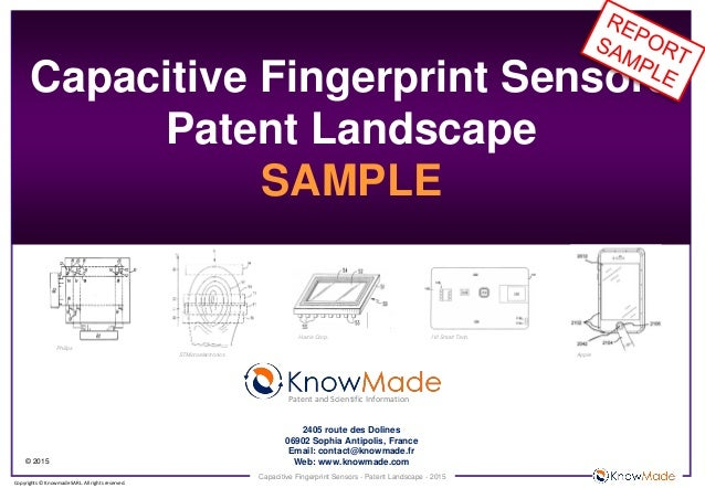 Capacitive Fingerprint Sensors - Patent Landscape - 2015 © 2015 Copyrights © Knowmade SARL. All rights reserved. Capacitiv...