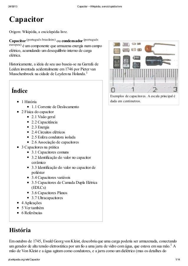 24/06/13 Capacitor – Wikipédia, a enciclopédia livrept.wikipedia.org/wiki/Capacitor 1/14Exemplos de capacitores. A escala ...