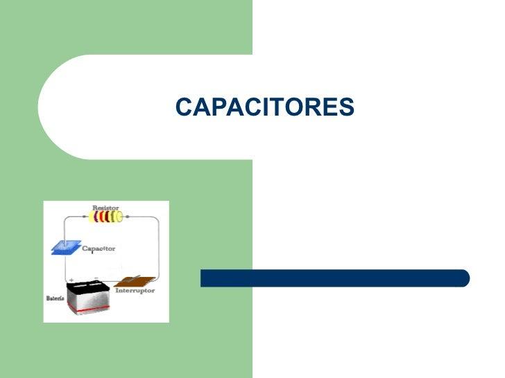 CAPACITORES