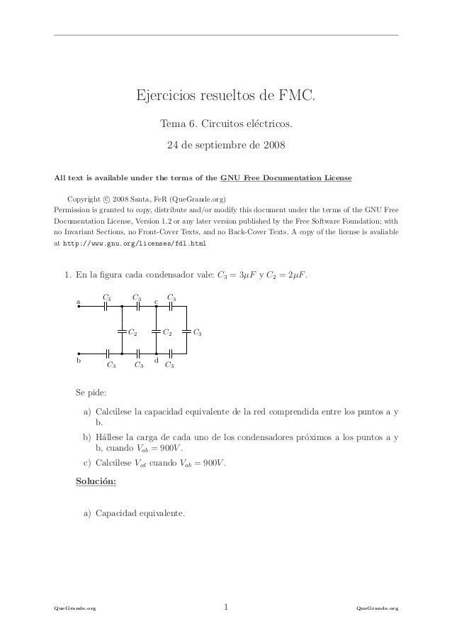 Ejercicios resueltos de FMC.                                  Tema 6. Circuitos el´ctricos.                               ...