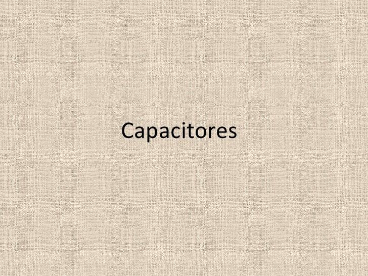 Capacitores<br />