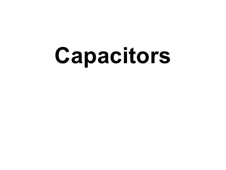 <ul><li>Capacitors </li></ul>