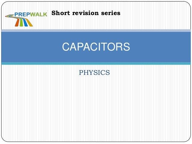 PHYSICS CAPACITORS Short revision series