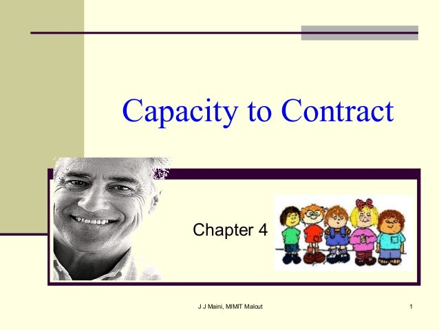 Capacity to Contract  Chapter 4  J J Maini, MIMIT Malout  1