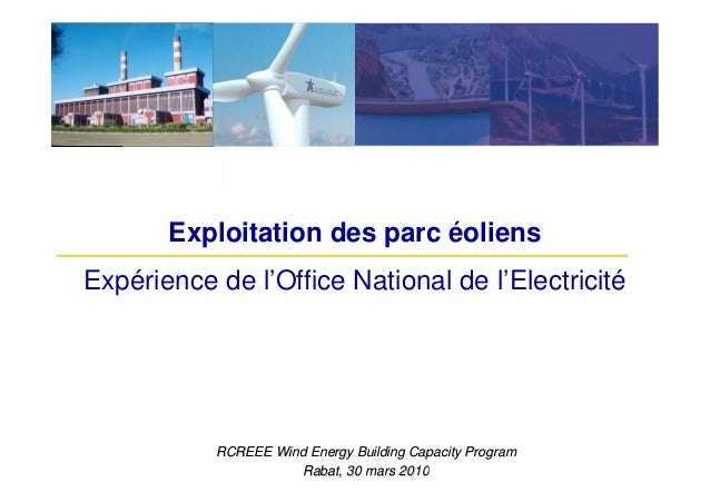 Exploitation des parc éoliensExpérience de l'Office National de l'Electricité           RCREEE Wind Energy Building Capaci...