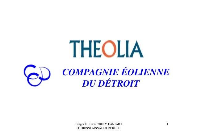 COMPAGNIE ÉOLIENNE   DU DÉTROIT  Tanger le 1 avril 2010 Y.FANIAR /   1   O. DRISSI AISSAOUI RCREEE
