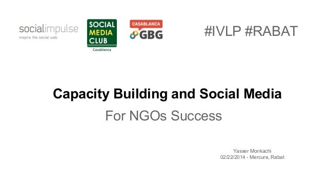#IVLP #RABAT  Capacity Building and Social Media For NGOs Success Yasser Monkachi 02/22/2014 - Mercure, Rabat